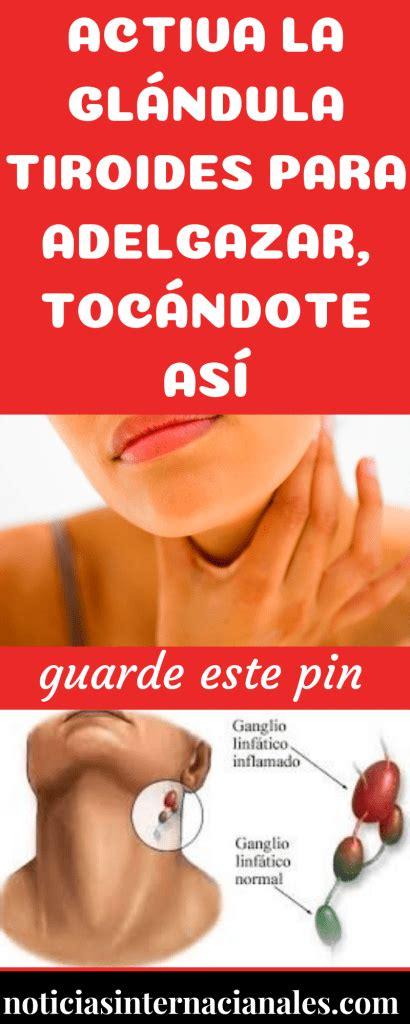 Activa la glándula tiroides para adelgazar, tocándote así ...