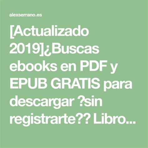[Actualizado 2019]¿Buscas ebooks en PDF y EPUB GRATIS para ...
