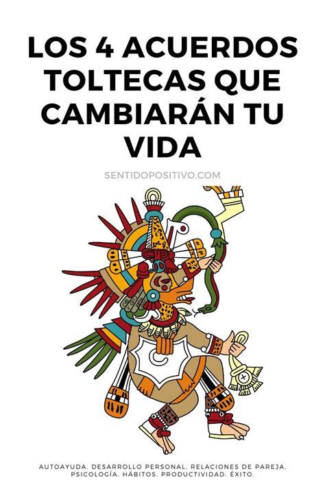 Acuerdos toltecas: Los 4 acuerdos toltecas que cambiarán ...