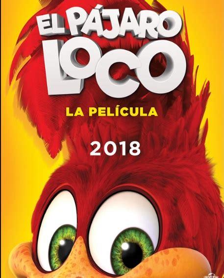 Adaptación cinematográfica de El Pájaro Loco llega a ...