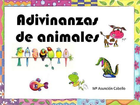 Adivinanzas de animales Adivinanzas de animales ...