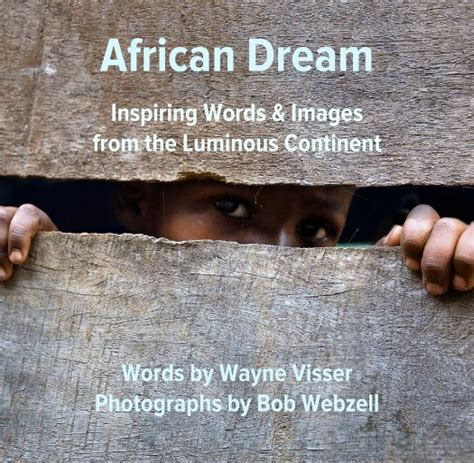 African Dream: Inspiring Words & Images from the Luminous ...