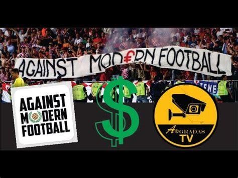 Against Modern Football / Contra el Futbol Moderno   YouTube