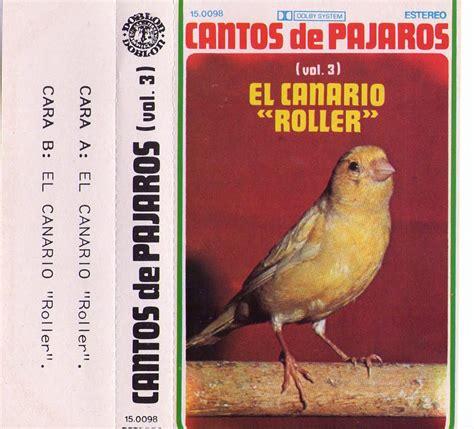 agggggnes: Cantos de pájaros vol. 3 El canario  Roller