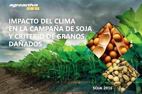 AgroActiva 2016: Impacto del clima en la campaña de soja y ...