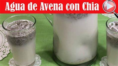 Agua de Avena con Chia   Agua Fresca Saludable   Recetas ...