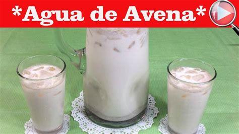 Agua de Avena   Fresca Agua de Avena   Recetas en ...