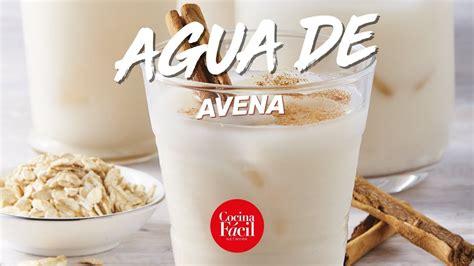 Agua de avena RECETA FÁCIL| Cocina Fácil   YouTube