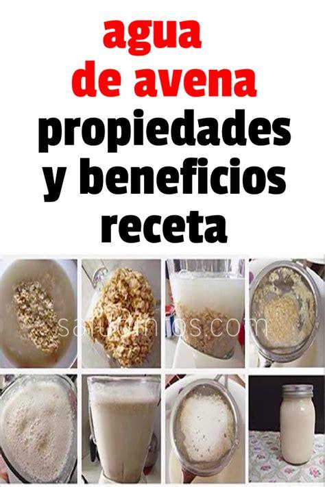 Agua de de avena propiedades y beneficios + receta | Food ...
