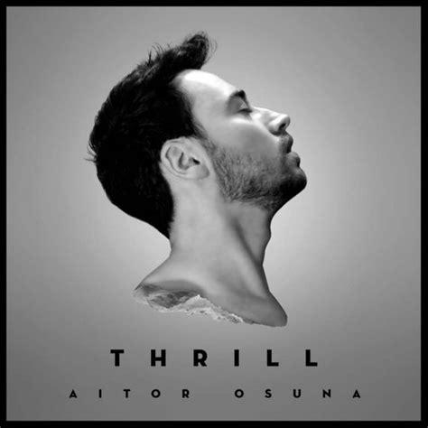Aitor Osuna publica su nuevo álbum de estudio  Thrill ...