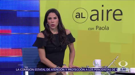 Al aire, con Paola Rojas: Programa del 24 de agosto del ...