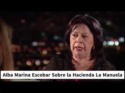 Alba Marina Escobar Sobre la Hacienda La Manuela   YouTube