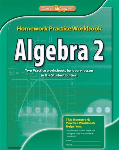 Algebra 2, Homework Practice Workbook / Edition 1 by ...