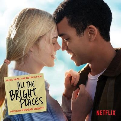 All the Bright Places Soundtrack By Keegan DeWitt