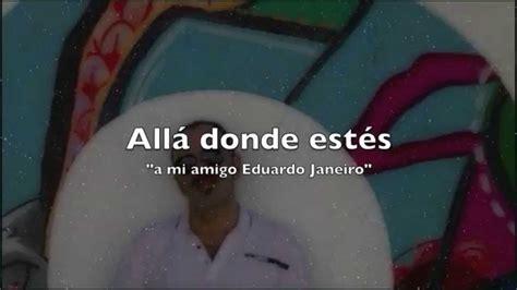 Allá donde estés Eduardo Janeiro   YouTube