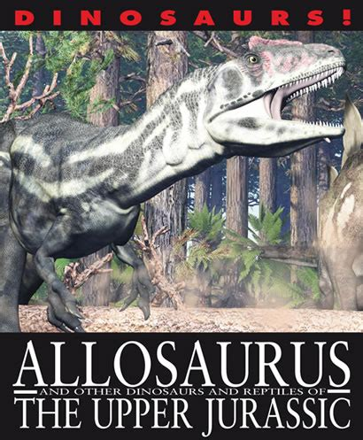 Allosaurus and Other Dinosaurs and Reptiles from the Upper ...