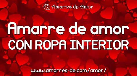 Amarre de Amor con Ropa Interior ¡NOVEDAD 2017!   YouTube