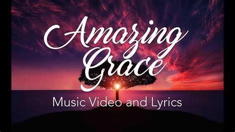 Amazing Grace Lyrics and Music Video   YouTube