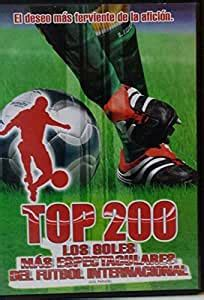 Amazon.com: Top 200 Los Goles Mas Espectaculares Del ...