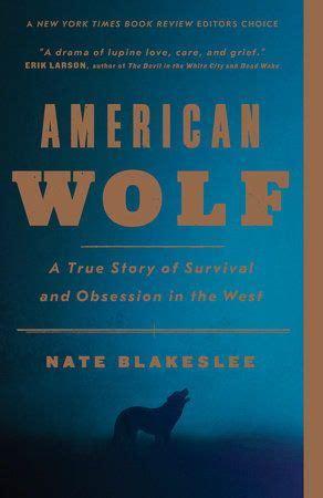 American Wolf by Nate Blakeslee: 9781101902806 ...