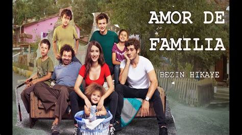 Amor de Familia  Bezim Hikaye   01 02  [Descargar ...