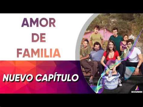 Amor de familia capitulo 101 Jueves 18 de abril del 2019 ...