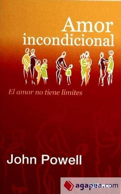 AMOR INCONDICIONAL. EL AMOR NO TIENE LIMITES : Agapea ...