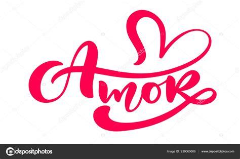 Amor Palabra Caligrafía Amor Español Portugués Letra Día ...