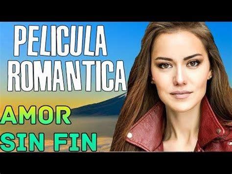 Amor sin fin / película completa en español HD   YouTube ...