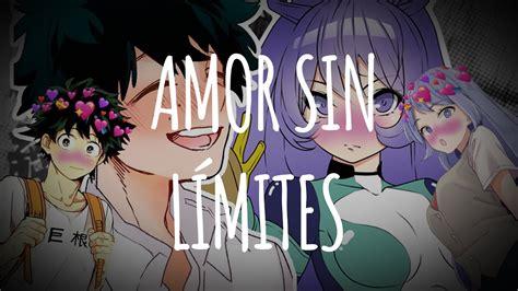 Amor Sin Límites   Izuku x Nejire   Capitulo 1   YouTube