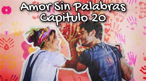 Amor Sin Palabras Capitulo 20  Español    YouTube
