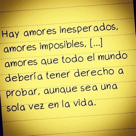 Amores imposibles | Frases de amor, Amor inesperado ...