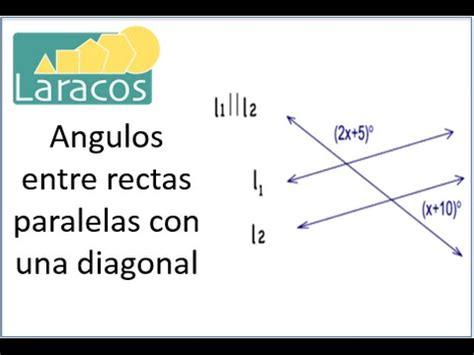 Angulos entre rectas paralelas con una diagonal   YouTube