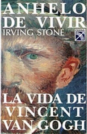 ANHELO DE VIVIR  CODICIA DE VIDA : La vida de Vincent Van ...