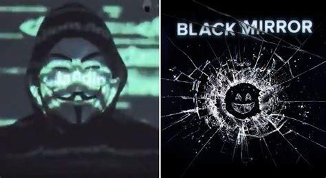 Anonymous y Black Mirror: ¿por qué la serie de Netflix ha ...