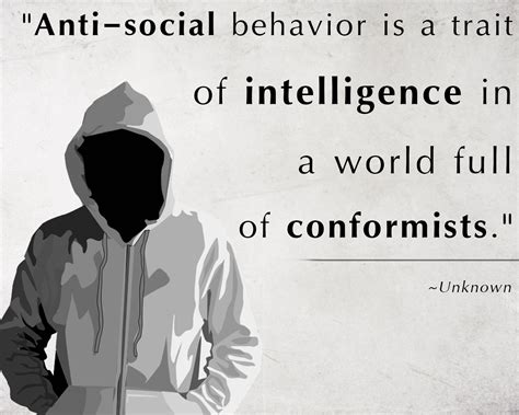 Anti social behavior is a trait of intelligence in a world ...