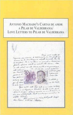 Antonio Machado s Cartas de Amor a Pilar de Valderrama ...