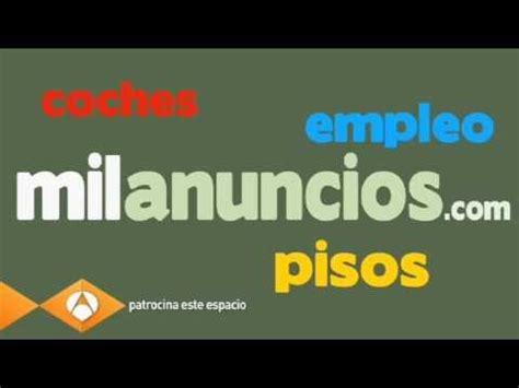 Anuncio en televisión de MILANUNCIOS   YouTube