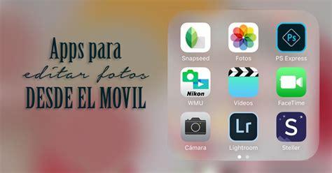 Apps para editar fotos desde el movil de manera profesional