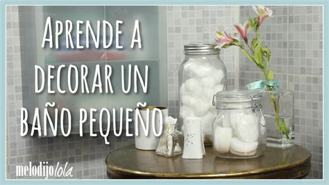 ¡Aprende a decorar un baño pequeño! | Annie Barrios   YouTube
