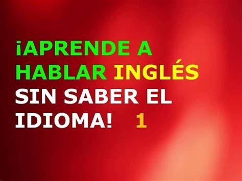 Aprende a Hablar Inglés sin Saber el Idioma 1   YouTube