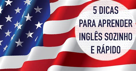 Aprender Inglês Sozinho a  é Possível? Confira essas dicas!