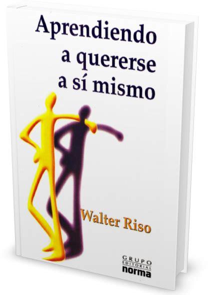 Aprendiendo a quererse a sí mismo Pdf   Walter Riso in ...
