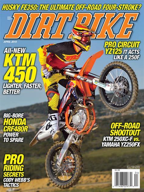 APRIL 2015, VOL. 45, NO. 4 – DIrt Bike Magazine