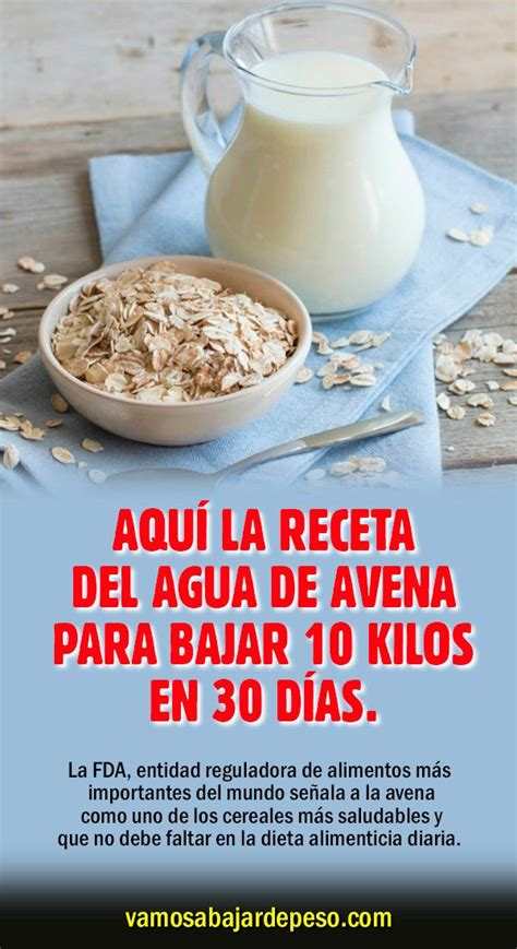 Aquí la receta del agua de Avena para bajar 10 kilos en 30 ...