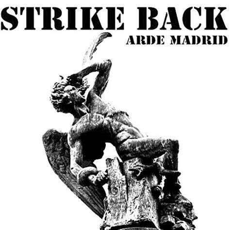 Arde Madrid by Strike Back on Amazon Music   Amazon.com