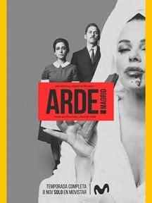 Arde Madrid   Serie 2018   SensaCine.com