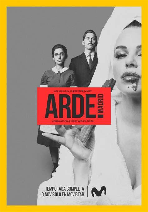 Arde Madrid  Serie de TV   2018    FilmAffinity