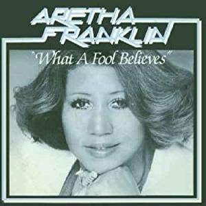 ARETHA FRANKLIN   What A Fool Believes   Aretha Franklin ...
