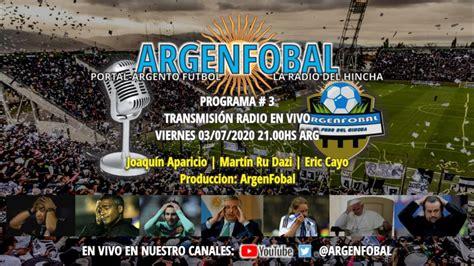 ArgenFobal Radio # 3   Fútbol + Deportes   En Vivo   En ...